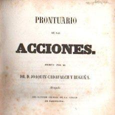Libros antiguos: JOAQUIN CADAFALCH Y BUGUÑA : PRONTUARIO DE LAS ACCIONES (BRUSI, 1856). Lote 151409794