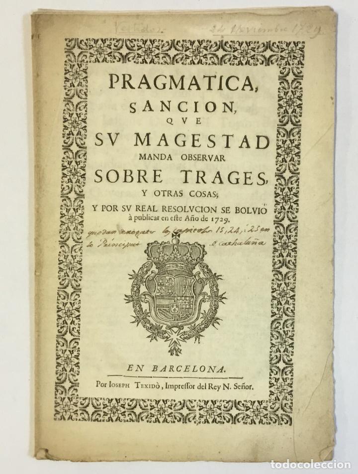 PRAGMATICA SANCION QUE SU MAGESTAD MANDA OBSERVAR SOBRE TRAGES... 1729 (Libros Antiguos, Raros y Curiosos - Ciencias, Manuales y Oficios - Derecho, Economía y Comercio)