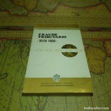 Libros antiguos: FRAUDE TRIBUTARIO. DELITO FISCAL. ALFONSO SERRANO GOMEZ. EDITORIAL DERECHO FINANCIERO 1977.. Lote 151430654