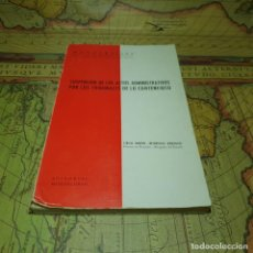 Libros antiguos: SUSPENSIÓN DE LOS ACTOS ADMINISTRATIVOS POR LOS TRIBUNALES DE LO CONTENCIOSO. MONTECORVO 1963.. Lote 151432494