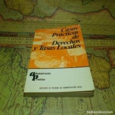 Libros antiguos: CASOS PRÁCTICOS DE DERECHOS Y TASAS LOCALES. INST. DE ESTUDIOS DE ADMIN. LOCAL 1973.. Lote 151720818