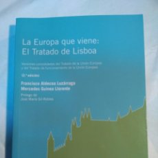 Libros antiguos: LA EUROPA QUE VIENE EL TRATADO DE LISBOA FRANCISCO ALDECOA Y MERCEDES GUINEA 2ª EDICIÓN. Lote 152217338