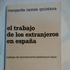 Libros antiguos: EL TRABAJO DE LOS EXTRANJEROS EN ESPAÑA. Lote 152221298