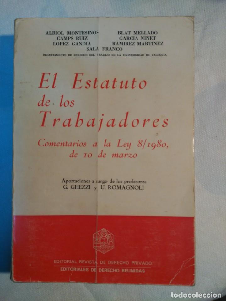 EL ESTATUTO DE LOS TRABAJADORES (Libros Antiguos, Raros y Curiosos - Ciencias, Manuales y Oficios - Derecho, Economía y Comercio)