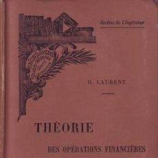 Libros antiguos: LAURENT, H: THEORIE DES OPERATIONS FINANCIERES. PARIS, GAUTHIER-VILLARS C.1910. . Lote 152480854