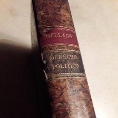 Libros antiguos: TRATADO ELEMENTAL DE DERECHO POLÍTICO, DE FERNANDO MELLADO. TIPOGRAFÍA DE MANUEL HDEZ, 1891.. Lote 135906006