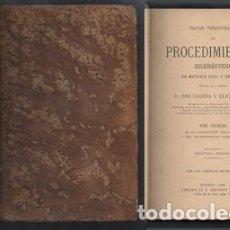 Libros antiguos: TRATADO TEORICO PRACTICO DE PROCEDIMIENTOS ECLESIASTICOS EN MATERIA CIVIL Y CRIMINAL 2 TOMOS.. Lote 152810850