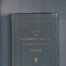 Libros antiguos: LEY DE REGIMEN LOCAL EDICION OFICIAL MINISTERIO DE LA GOBERNACION 1955 TEXTO REFUNDIDO 24 JUNIO 1955. Lote 153659058