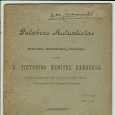 Libros antiguos: PALABRAS MUTUALISTAS, POR VICTORINO BENÍTEZ CARRERAS AÑO 1907. (MENORCA.3.7). Lote 154060474