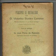 Libros antiguos: PRINCIPIOS DE MUTUALIDAD, POR VICTORINO BENÍTEZ CARRERAS AÑO 1906. (MENORCA.3.7). Lote 154060886