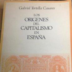 Libros antiguos: LOS ORÍGENES DEL CAPITALISMO EN ESPAÑA. GABRIEL TORTELLA. Lote 154212494