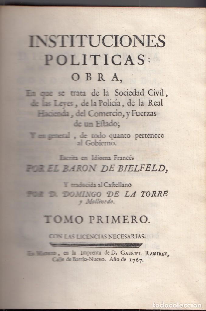 BARÓN DE BIELFELD: INSTITUCIONES POLÍTICAS. TOMOS I Y II: DEL INTERIOR DE UN ESTADO. 1767-1777 (Libros Antiguos, Raros y Curiosos - Ciencias, Manuales y Oficios - Derecho, Economía y Comercio)