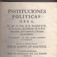 Libros antiguos: BARÓN DE BIELFELD: INSTITUCIONES POLÍTICAS. TOMOS I Y II: DEL INTERIOR DE UN ESTADO. 1767-1777. Lote 154284958
