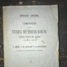 Libros antiguos: COMPENDIO DE LA HISTORIA DEL DERECHO ROMANO. ENRIQUE AHRENS. 1879.. Lote 156493134