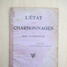 Libros antiguos: L'ÉTAT ET LES CHARBONNAGES, PAR ÉMILE VANDERVELDE. Lote 156892298