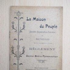Libros antiguos: LA MAISON DU PEUPLE (SOCIÉTÉ COOPÉRATIVE OUVRIÈRE DE BRUXELLES) . Lote 156893378