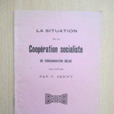 Libros antiguos: LA SITUATION DE LA COOPÉRATION SOCIALISTE DE CONSOMMATION BELGE 1913-1928-1929, PAR VICTOR SERWY. Lote 156894350