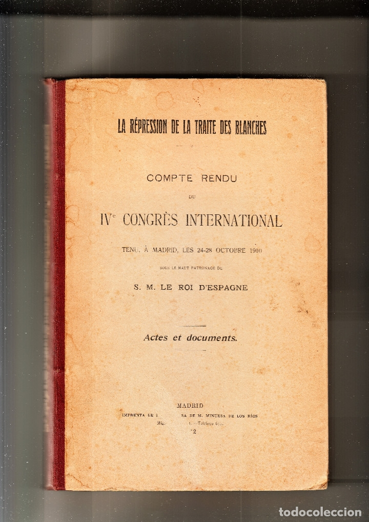 Libros antiguos: LA RÉPRESSION DE LA TRAITE DES BLANCHES IV CONGRÈS INTERNATIONAL MADRID 24-28 OCTOBRE 1910 - Foto 1 - 34613504