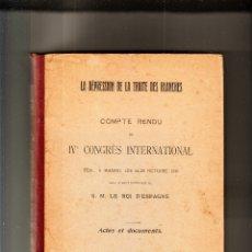 Libros antiguos: LA RÉPRESSION DE LA TRAITE DES BLANCHES IV CONGRÈS INTERNATIONAL MADRID 24-28 OCTOBRE 1910. Lote 34613504