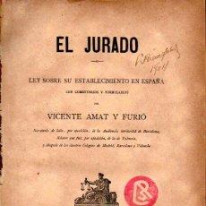 Libros antiguos: VICENTE AMAT Y FURIÓ : EL JURADO (DOMENECH, VALENCIA, 1888). Lote 157366626