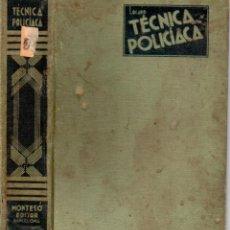 Libros antiguos: LOCARD : TÉCNICA POLICÍACA (MONTESÓ, 1935). Lote 157367346