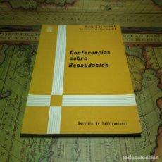 Libros antiguos: CONFERENCIAS SOBRE RECAUDACIÓN. MINISTERIO DE HACIENDA 1970.. Lote 157924898