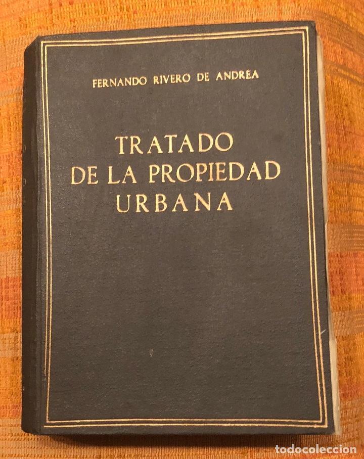 TRATADO DE LA PROPIEDAD URBANA(30€) (Libros Antiguos, Raros y Curiosos - Ciencias, Manuales y Oficios - Derecho, Economía y Comercio)