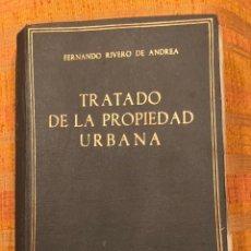 Libros antiguos: TRATADO DE LA PROPIEDAD URBANA(30€). Lote 158159410