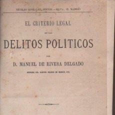 Libros antiguos: M. DE LA RIVA DELGADO : EL CRITERIO LEGAL DE LOS DELITOS POLÍTICOS (NICOLÁS GONZÁLEZ, 1873). Lote 158259146