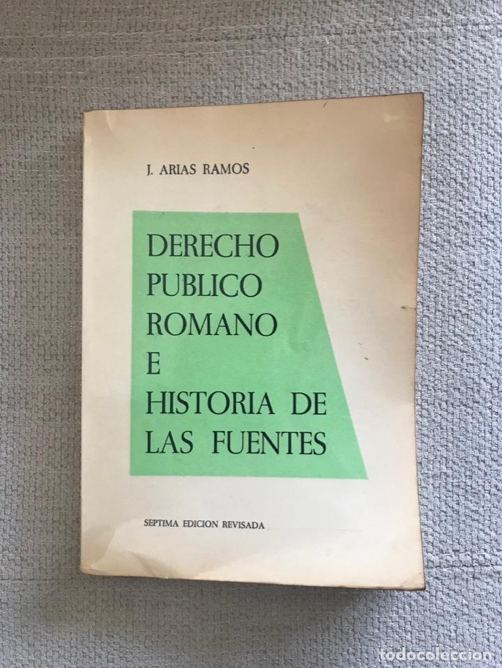 LIBRO DERECHO PUBLICO ROMANO - AÑO 1964 - SEPTIMA EDICION - JOSE ARIAS RAMOS (Libros Antiguos, Raros y Curiosos - Ciencias, Manuales y Oficios - Derecho, Economía y Comercio)