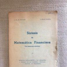 Libros antiguos: LIBRO SINTESIS MATEMATICA FINANCIERA - AÑO 1961 - SEGUNDA EDICION - TROCONIZ Y BELDA VILLENA. Lote 158471638