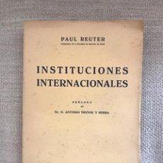 Libros antiguos: LIBRO INSTITUCIONES INTERNACIONALES - BOSCH CASA EDITORIAL - PAUL REUTER. Lote 158471962