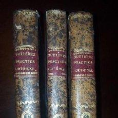 Libros antiguos: PRÁCTICA CRIMINAL DE ESPAÑA - GUTIÉRREZ - 3 TOMOS - 1828. Lote 159445362