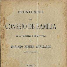Libros antiguos: == LN125 - PRONTUARIO DEL CONSEJO DE FAMILIA - MARIANO RIBERA CAÑIZARES - 1905. Lote 159515194