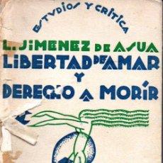 Libros antiguos: L. JIMÉNEZ DE ASÚA : LIBERTAD DE AMAR Y DERECHO A MORIR - EUGENESIA, EUTANASIA (1929). Lote 159532846