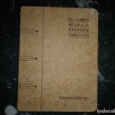 Libros antiguos: EL LIBRO DE LA CORREDURIA MARITIMA EMILIANO DE ARRIAGA 1913 BILBAO. Lote 159811006