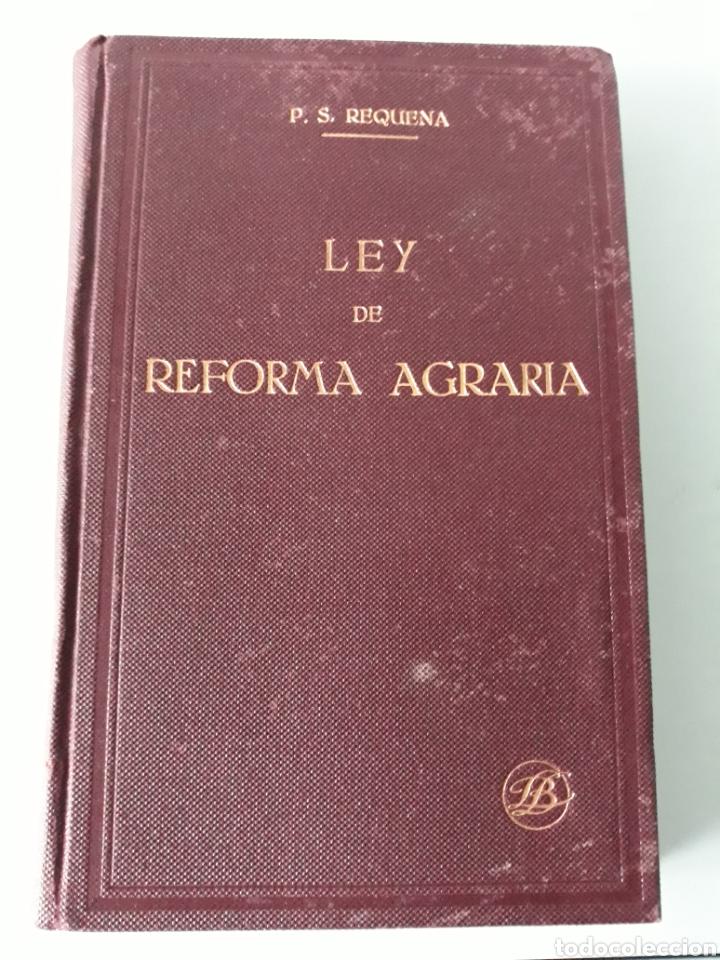 REQUENA. LEY DE LA REFORMA AGRARIA (Libros Antiguos, Raros y Curiosos - Ciencias, Manuales y Oficios - Derecho, Economía y Comercio)