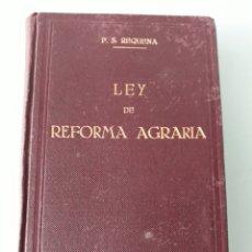 Libros antiguos: REQUENA. LEY DE LA REFORMA AGRARIA. Lote 160029880