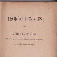 Libros antiguos: FELIPE VALDÉS LÓPEZ: TEORÍAS PENALES. OVIEDO, 1903. DERECHO PENAL. Lote 160151134