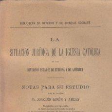 Libros antiguos: GIRÓN Y ARCAS. LA SITUACIÓN JURÍDICA DE LA IGLESIA CATÓLICA EN LOS ESTADOS DE EUROPA Y AMÉRICA. 1903. Lote 160655574