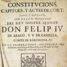 Libros antiguos: CONSTITUCIONS, CAPITOLS, Y ACTES DE CORT (...) RAFAEL FIGUERÓ. BARCELONA. ESPAÑA 1702. Lote 161093782