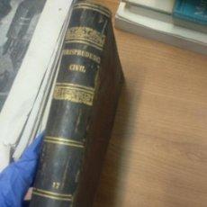 Libros antiguos: JURISPRUDENCIA CIVIL-COLECCIÓN COMPLETA DE LAS SENTENCIAS DICTADAS-TOMO XVII. Lote 161166806