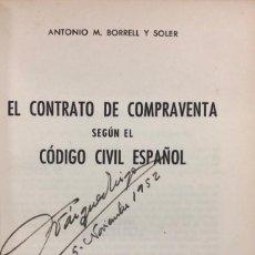 Libros antiguos: EL CONTRATO DE COMPRAVENTA SEGUN EL CODIGO CIVIL ESPAÑOL. ANTONIO M. BORRELL Y SOLER. BARCELONA,1952. Lote 161219746