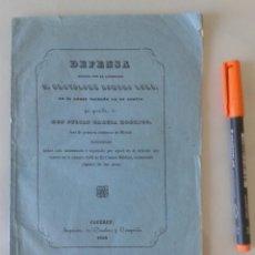 Libros antiguos: DEFENSA ESCRITA POR D.BARTOLOMÉ ROMERO EN LA CAUSA INCOADA EN SU CONTRA POR JULIAN GARCIA, JUEZ 1850. Lote 161550746