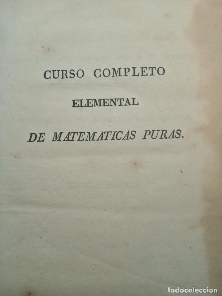 Libros antiguos: CURSO COMPLETO ELEMENTAL DE MATEMÁTICAS PURAS - TOMO II - ALGEBRA - MADRID - 1840 - - Foto 3 - 161913690