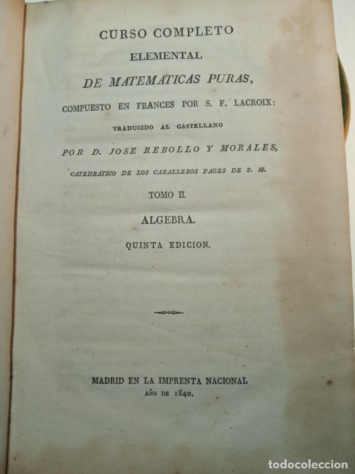 Libros antiguos: CURSO COMPLETO ELEMENTAL DE MATEMÁTICAS PURAS - TOMO II - ALGEBRA - MADRID - 1840 - - Foto 4 - 161913690