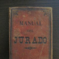 Libros antiguos: MANUAL DEL JURADO-CENTRO EDITORIAL GONGORA-MADRID-AÑO 1888-VER FOTOS(V-16.826). Lote 163102934