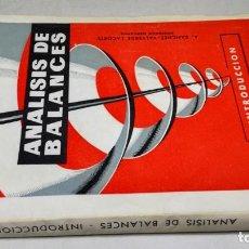 Libros antiguos: ANALISIS DE BALANCES/ INTRODUCCION/ A SANCHEZ VALVERDE LACORTE/ ZARAGOZA 1961/ CAJA 150. Lote 163385614