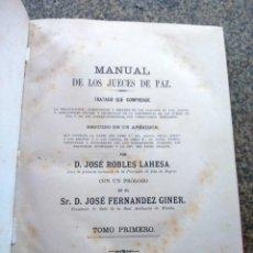 Libri antichi: MANUAL DE LOS JUECES DE PAZ -- TOMO PRIMERO -- JOSE ROBLES LAHESA -- 1887 --. Lote 163785454