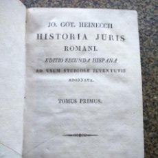 Libros antiguos - HISTORIA JURIS ROMANI -- EDITIO SECUNDA HISPANA -- TOMO 1 -- JO. GOT. HEINECCII -- 1825 -- - 164533970